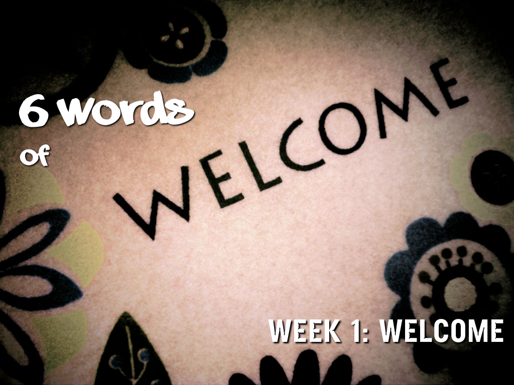 6 Words Week 1