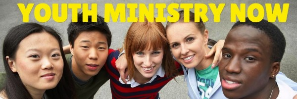 Youth Ministry Now | Theological Youth Ministry