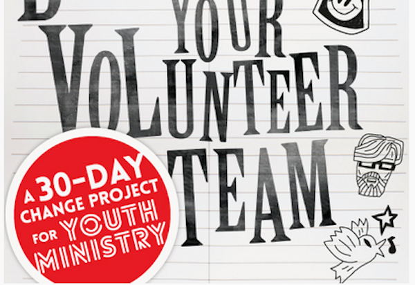 Building Your Youth Ministry Volunteer Team