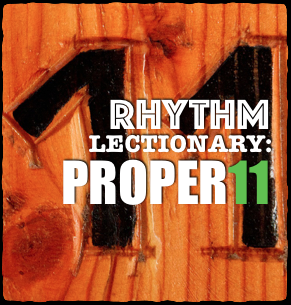 RHYTHM Lectionary: Year C, Proper 11