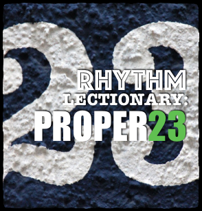 RHYTHM Lectionary: Year C, Proper 23