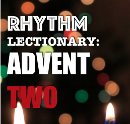RHYTHM Lectionary: Year A, Advent 2