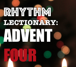RHYTHM Lectionary: Year A, Advent 4