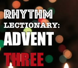 RHYTHM Lectionary: Year A, Advent 3