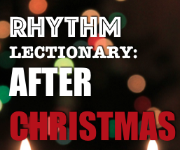 RHYTHM Lectionary: Year A, First Sunday after Christmas